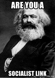 Marx - ARE YOU A SOCIALIST LINK