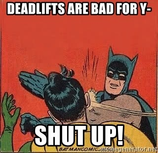 batman slap robin - Deadlifts are bad for y- Shut up!