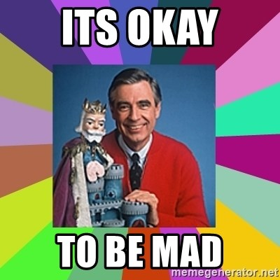 mr rogers  - Its okay to be mad