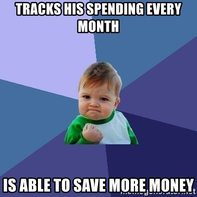 Success Kid - Tracks his spending every month is able to save more money