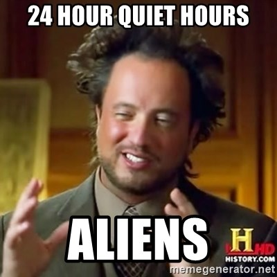 ancient alien guy - 24 hour quiet hours Aliens