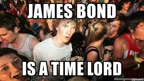 -Sudden Clarity Clarence - James bond is a time lord