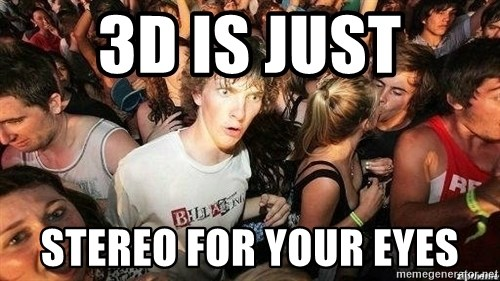 -Sudden Clarity Clarence - 3D is just Stereo for your eyes