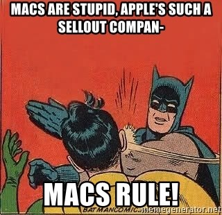 batman slap robin - macs are stupid, apple's such a sellout compan- macs rule!