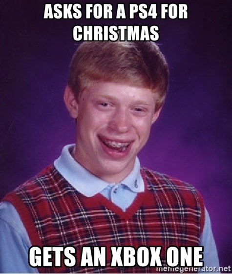 Bad Luck Brian - Asks for a ps4 for christmas gets an xbox one