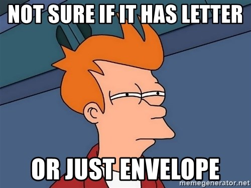 Futurama Fry - not sure if it has letter or just envelope