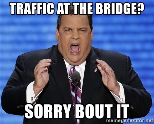 Hungry Chris Christie - traffic at the bridge? sorry bout it