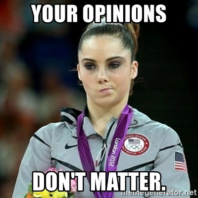 Not Impressed McKayla - your opinions don't matter.