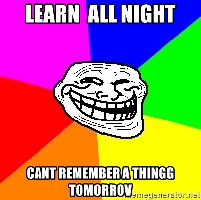 Trollface - learn  all night cant remember a thingg tomorrov