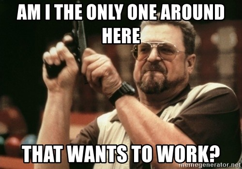 Walter Sobchak with gun - Am I the only one around here that wants to work?