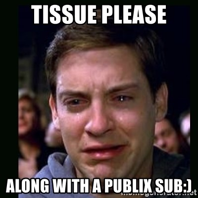 crying peter parker - tissue please along with a publix sub:)