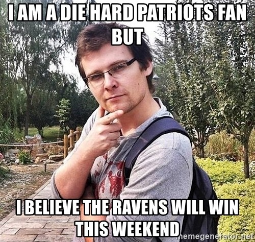 Merry Jerry - I am a die hard patriots fan but I believe the ravens will win this weekend