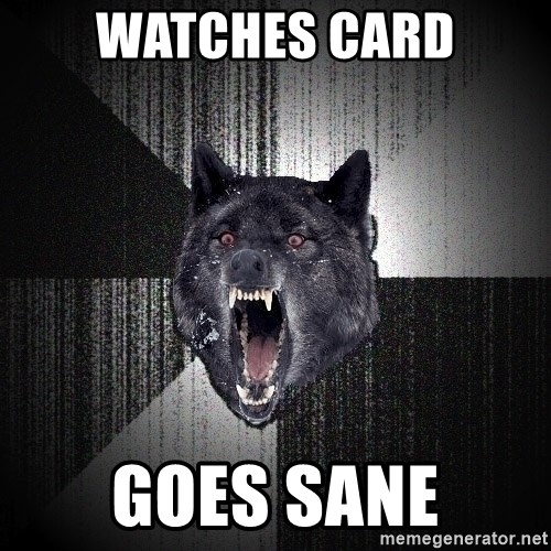 Insanity Wolf - watches card goes sane
