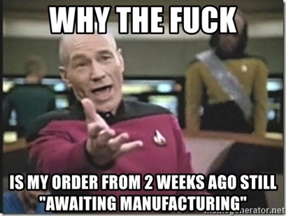 """star trek wtf - why the fuck is my order from 2 weeks ago still """"Awaiting manufacturing"""""""