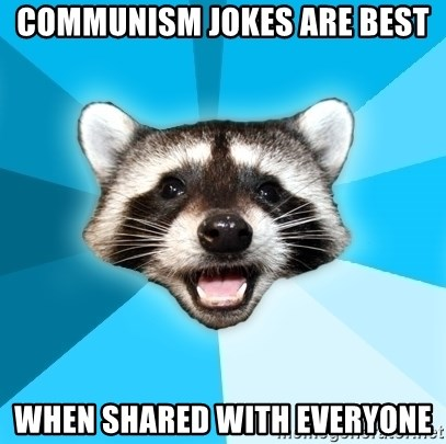 Lame Pun Coon - communism jokes are best WHEN SHARED WITH EVERYONE