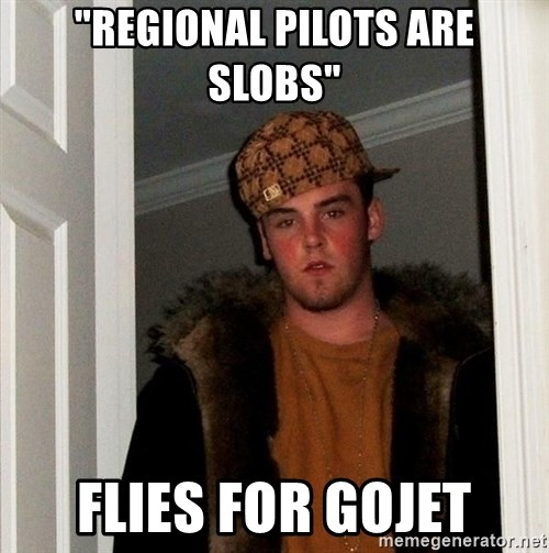 "Scumbag Steve - ""Regional Pilots are Slobs"" Flies for gojet"