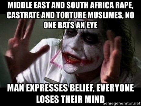 joker mind loss - Middle east and South Africa rape, castrate and torture Muslimes, no one bats an eye Man Expresses Belief, Everyone loses their mind