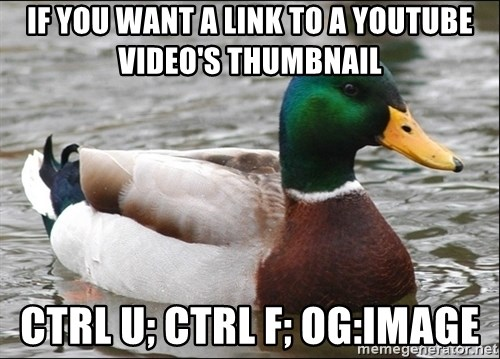 if you want a link to a youtube videos thumbnail ctrl u ctrl f ogimage if you want a link to a youtube video's thumbnail ctrl u; ctrl f,Youtube Video Meme Maker