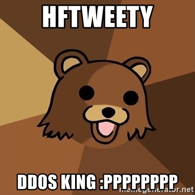 Pedobear - hftweety ddos king :PppppPPP