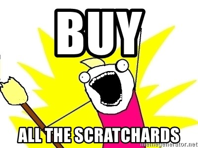 X ALL THE THINGS - Buy  ALL the scratchards
