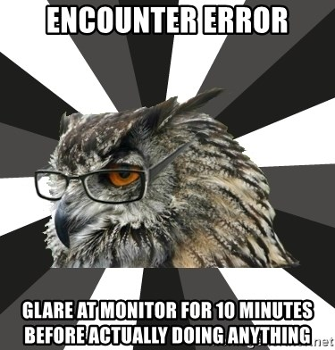 ITCS Owl - encounter error glare at monitor for 10 minutes before actually doing anything