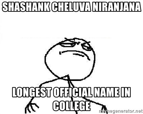 Fuck Yeah - Shashank cheluva niranjana longest official name in college