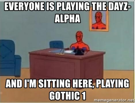 Spiderman Desk - Everyone is playing the dayz-alpha and i'm sitting here, playing gothic 1