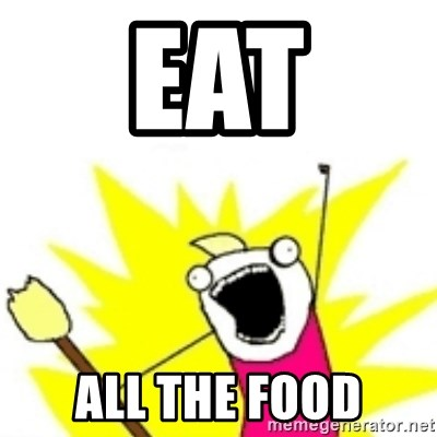 x all the y - eat all the food