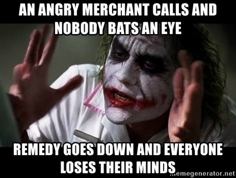 joker mind loss - an angry merchant calls and nobody bats an eye remedy goes down and everyone loses their minds