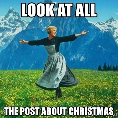 Look at All the Fucks I Give - Look at all  the post about christmas