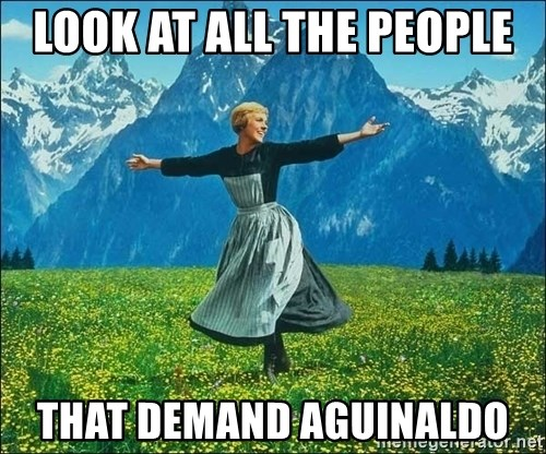 Look at all the things - look at all the people that demand aguinaldo