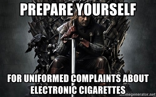 Eddard Stark - Prepare yourself for uniformed complaints about electronic cigarettes