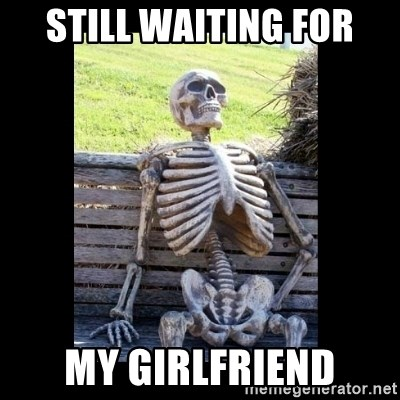 Still Waiting - STILL WAITING FOR MY GIRLFRIEND