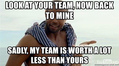 Old Spice Diamonds - look at your team, now back to mine sadly, my team is worth a lot less than yours