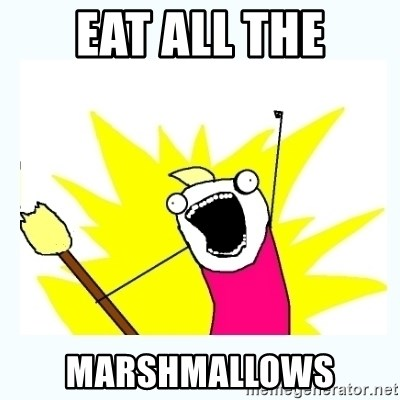 All the things - EAT ALL THE MARSHMALLOWS