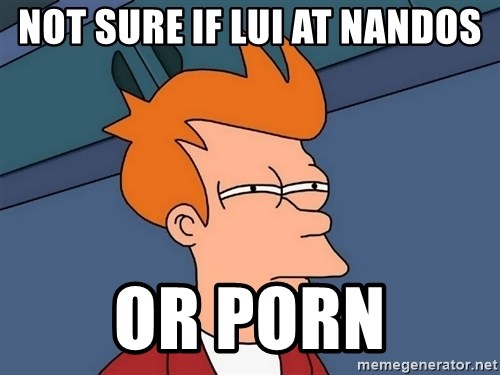 Futurama Fry - Not sure if Lui at Nandos or Porn