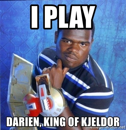 yugioh - i play  darien, king of kjeldor