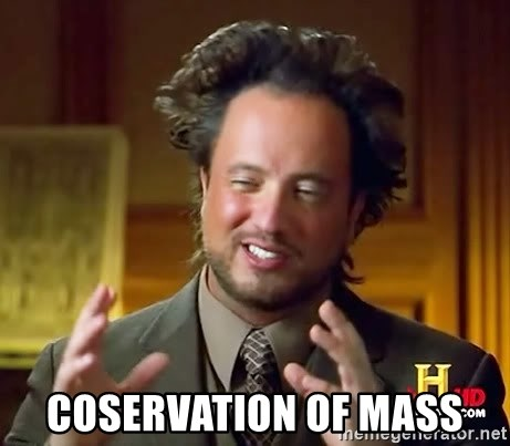 Ancient Aliens -  coservation of mass