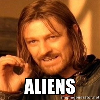 One Does Not Simply -  ALIENS