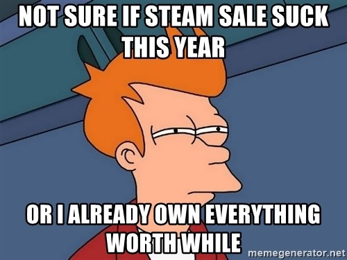 Futurama Fry - not sure if steam sale suck this year  or i already own everything worth while
