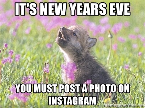 Baby Insanity Wolf - it's new years eve you must post a photo on instagram