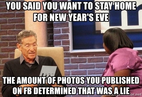 Maury Lie Detector - you said you want to stay home for new year's eve the amount of photos you published on FB determined that was a lie