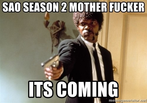 Samuel L Jackson - SAO SEASON 2 MOTHER FUCKER ITS COMING