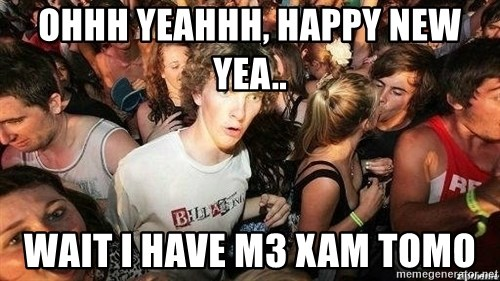 -Sudden Clarity Clarence - ohhh yeahhh, happy new yea.. wait i have m3 xam tomo