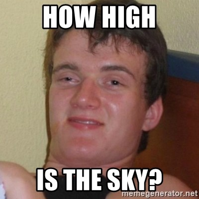 Really highguy - How high is the sky?
