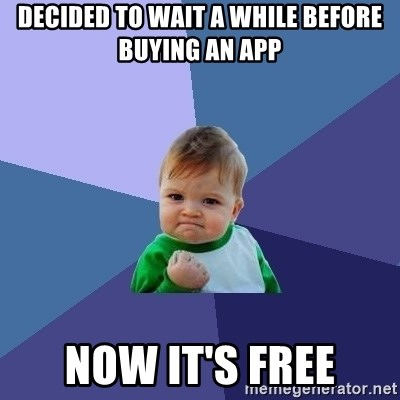Success Kid - decided to wait a while before buying an app now it's free