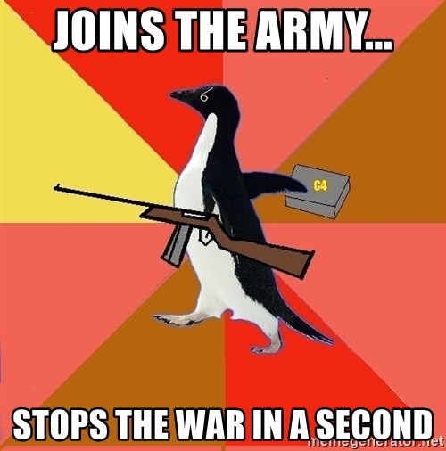 Socially Fed Up Penguin - joins the army... stops the war in a second