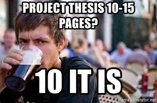 The Lazy College Senior - project thesis 10-15 pages? 10 it is