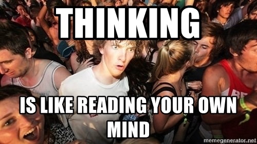 Sudden Realization Ralph - Thinking is like reading your own mind