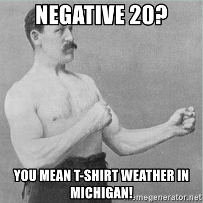 old man boxer  - Negative 20? You mean t-shirt weather in michigan!